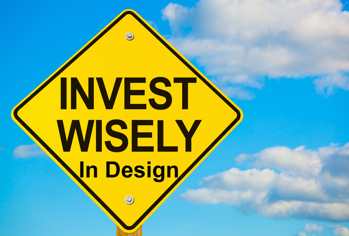 Investing wisely in design